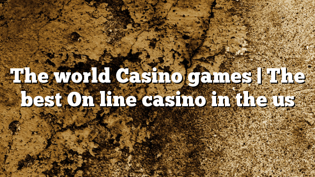 The world Casino games | The best On line casino in the us
