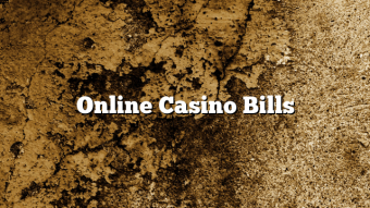 Online Casino Bills