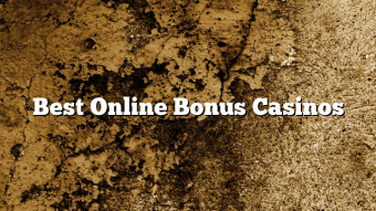 Best Online Bonus Casinos