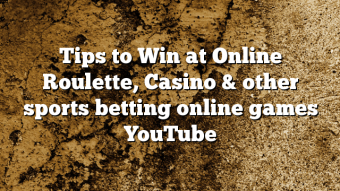 Tips to Win at Online Roulette, Casino & other sports betting online games YouTube