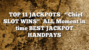 "★★TOP 11 JACKPOTS★★ ""Chief SLOT WINS""  ★ALL Moment in time BEST JACKPOT HANDPAYS★"