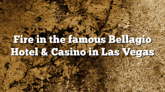 Fire in the famous Bellagio Hotel & Casino in Las Vegas