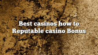 Best casinos how to Reputable casino Bonus