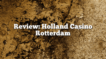 Review: Holland Casino Rotterdam